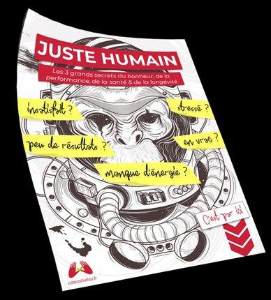 Guide gratuit JUSTE HUMAIN