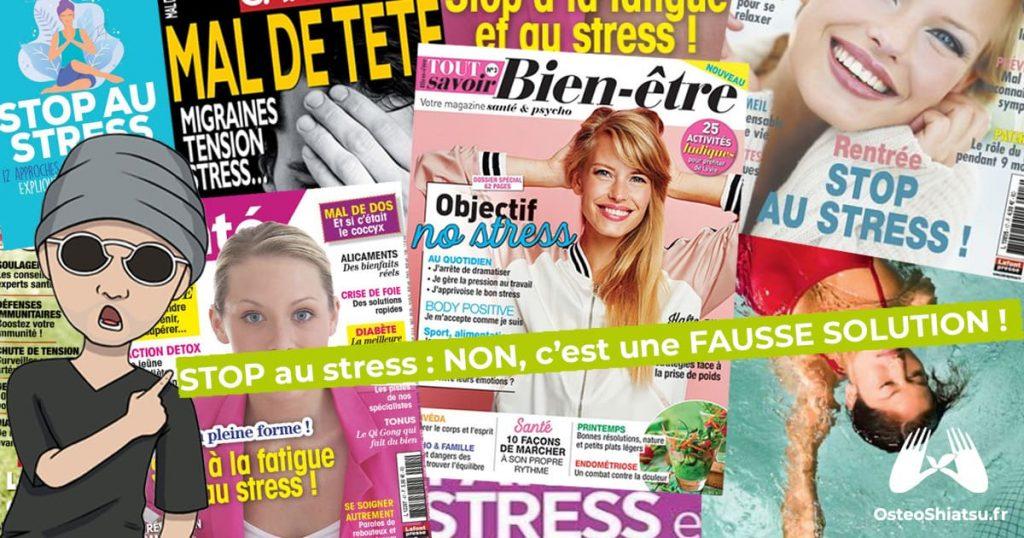 Comment se débarrasser du stress naturellement ? Une idée : arrête de lire la fausse presse santé à scandale.